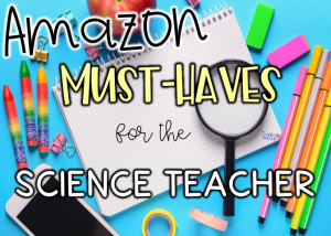 10 amazon must haves for the science classroom