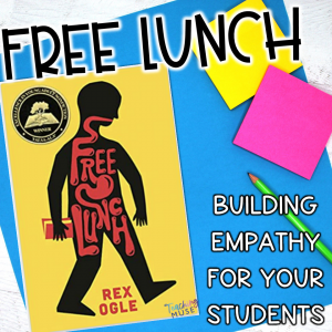 Using Free Lunch to build empathy for students in your classroom