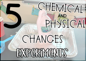 5 hands on experiments to teach changes in matter