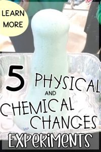 5 easy experiments to teach about physical and chemical changes